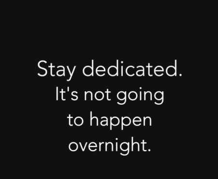 stay dedicated